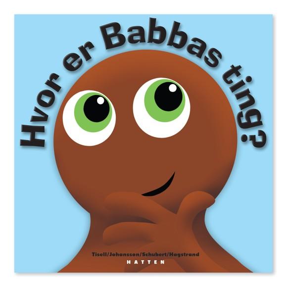 Babblarna - Hvor Er Babbas Ting?