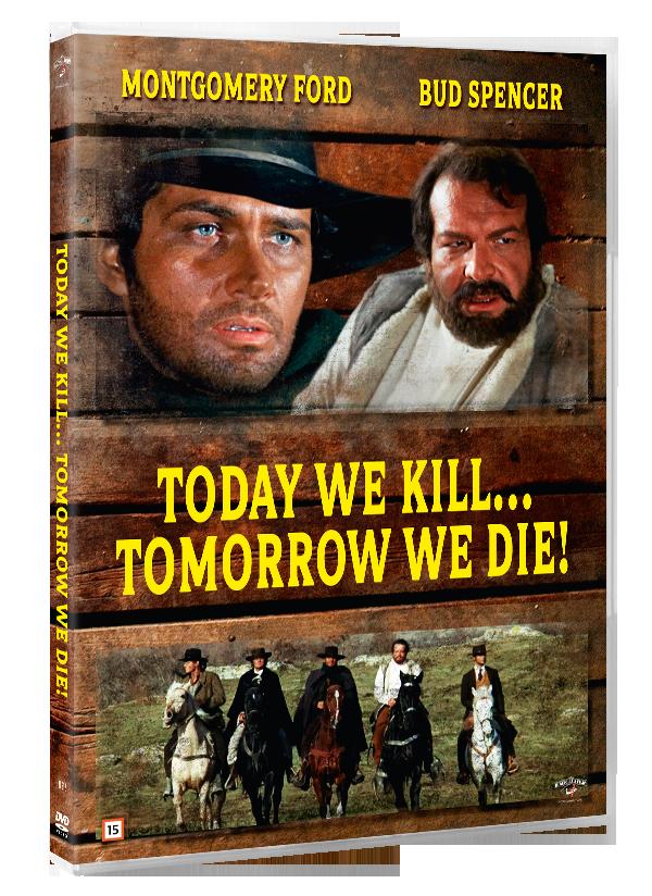 Today We Kill Tomorrow We...