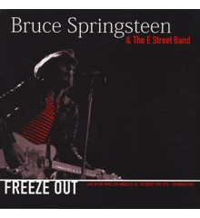 Bruce Springsteen & The E Street Band - Freeze Out: Live At The Roxy. Los Angeles. CA October 17th 1975. - Vinyl