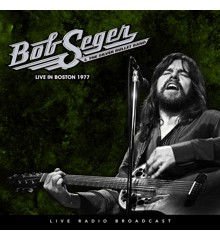 Bob Seger & The Silver Bullet Band - Best of Live At The Boston Music Hall, Boston, Massachusetts March 21 1977 - Vinyl