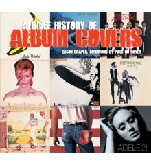 A Bried History Of Album Covers (Updated Version) - Book