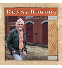 ​Kenny Rogers - Back to the well