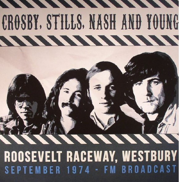 Crosby, Stills, Nash & Young – Roosevelt Raceway Westbury September 1974 FM Broadcast - 2Vinyl