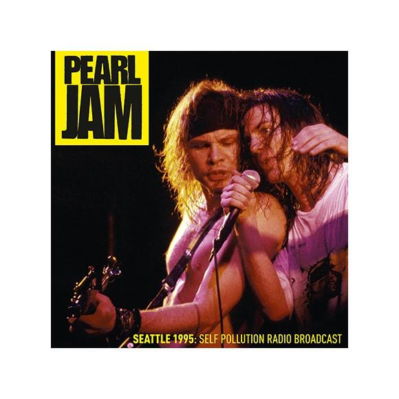 Pearl Jam - Seattle 1995: Self Pollution Radio Broadcast - Vinyl