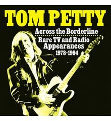 Tom Petty ‎– Across The Borderline: Rare TV & Radio Appearances 1978-1994 - Vinyl